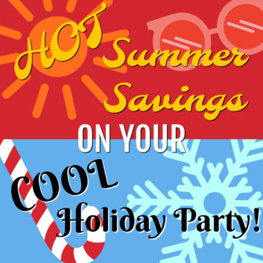 Book Your Holiday Party Early and SAVE!